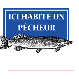 ICI HABITE UN PECHEUR