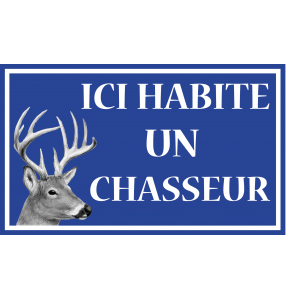 ICI HABITE UN CHASSEUR